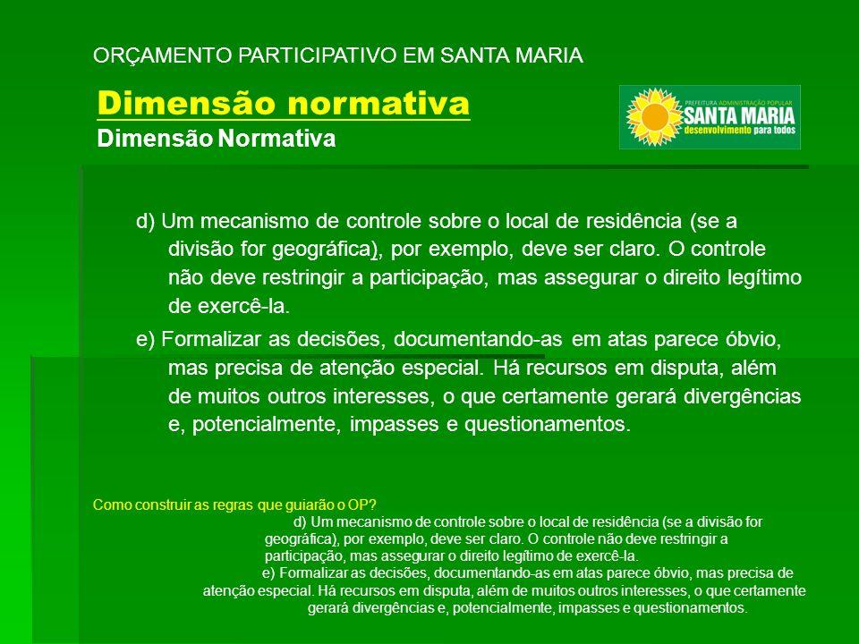 d) Um mecanismo de controle sobre o local de residência (se a divisão for geográfica), por exemplo, deve ser claro. O controle não deve restringir a p