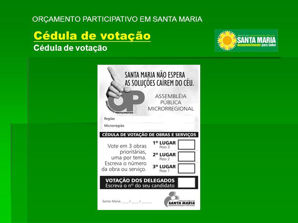 ORÇAMENTO PARTICIPATIVO EM SANTA MARIA Cédula de votação