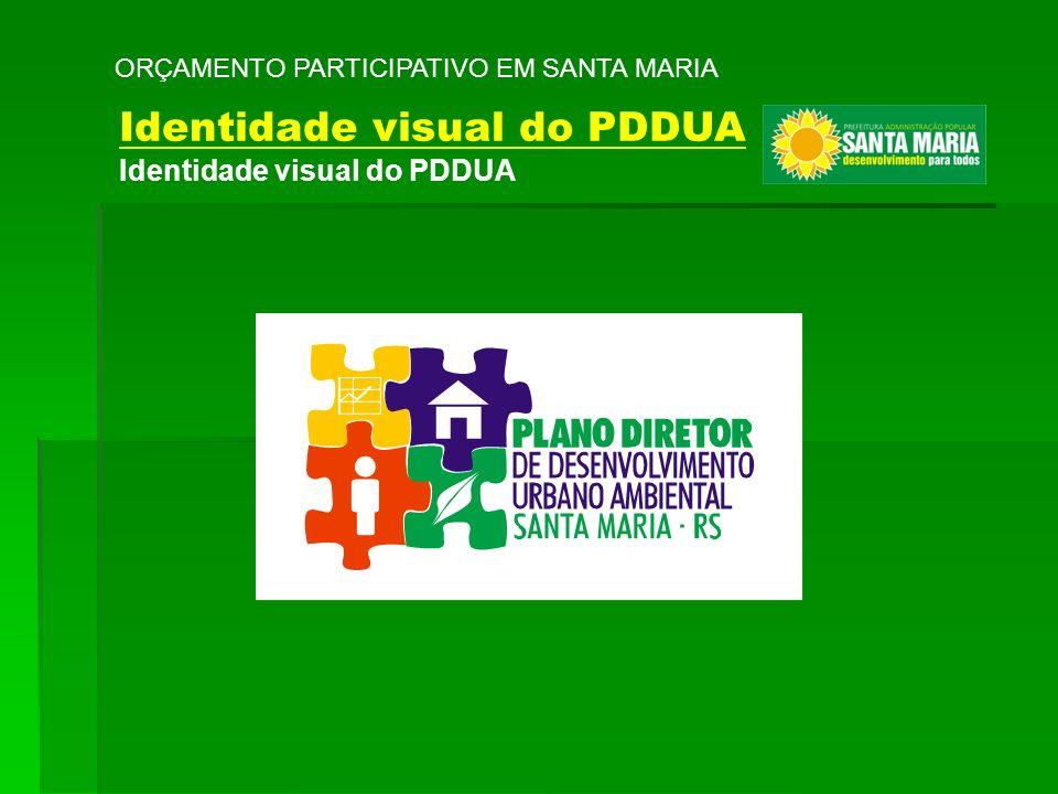 ORÇAMENTO PARTICIPATIVO EM SANTA MARIA Identidade visual do PDDUA
