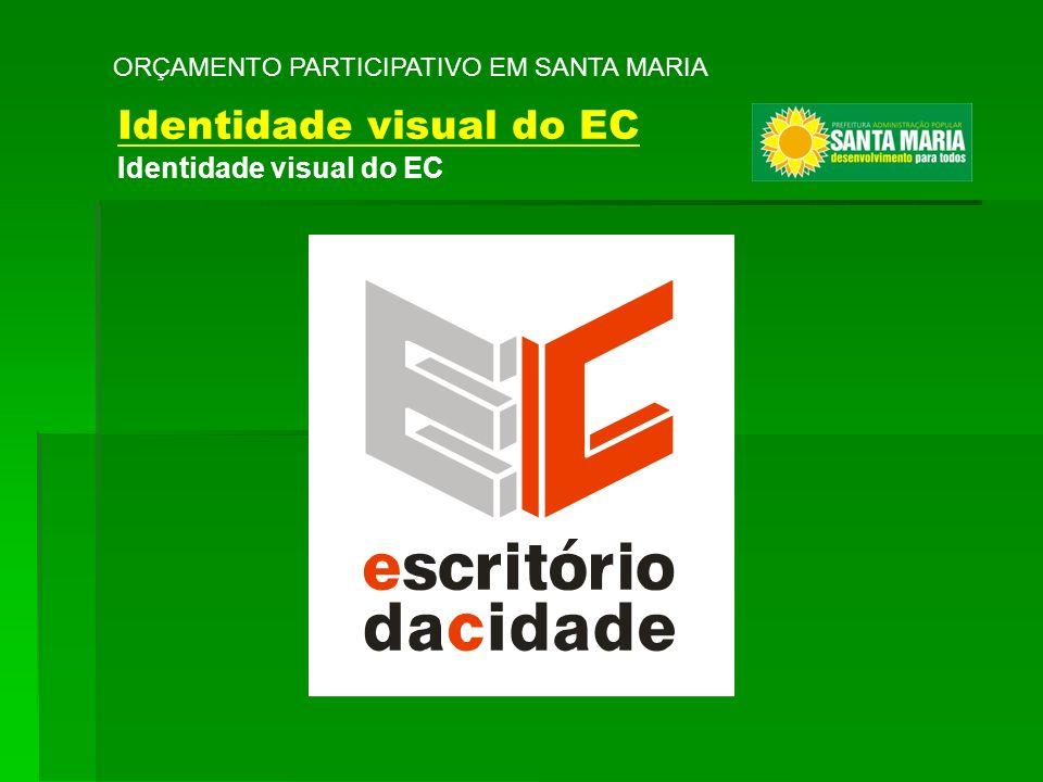 ORÇAMENTO PARTICIPATIVO EM SANTA MARIA Identidade visual do EC