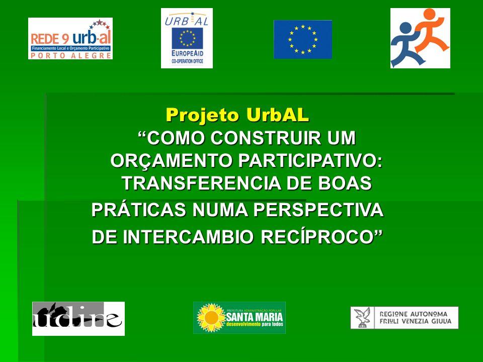 Projeto UrbAL COMO CONSTRUIR UM ORÇAMENTO PARTICIPATIVO: TRANSFERENCIA DE BOAS PRÁTICAS NUMA PERSPECTIVA DE INTERCAMBIO RECÍPROCO