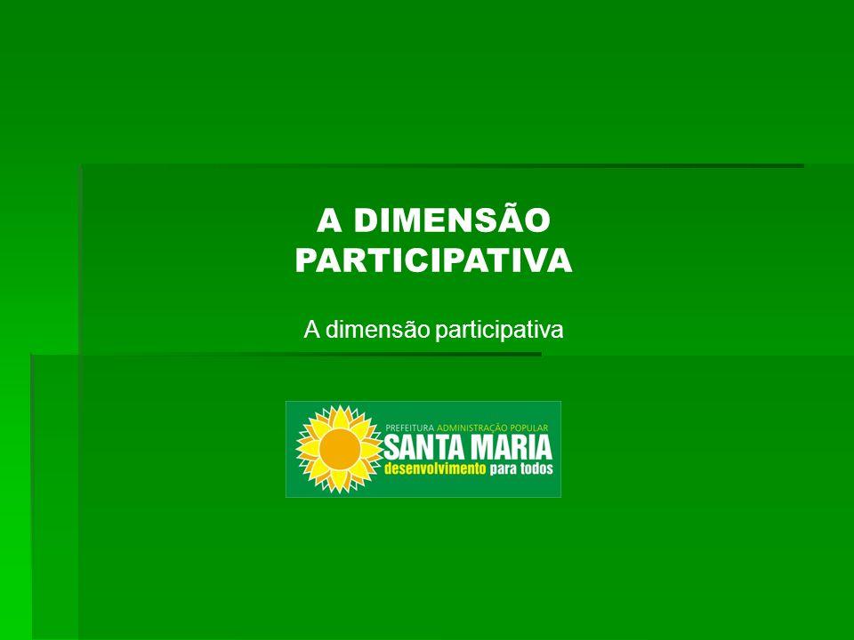 A DIMENSÃO PARTICIPATIVA A dimensão participativa