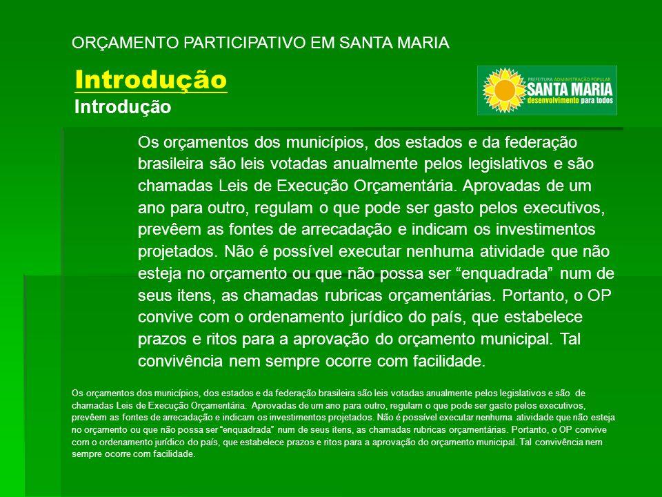 Os orçamentos dos municípios, dos estados e da federação brasileira são leis votadas anualmente pelos legislativos e são chamadas Leis de Execução Orç