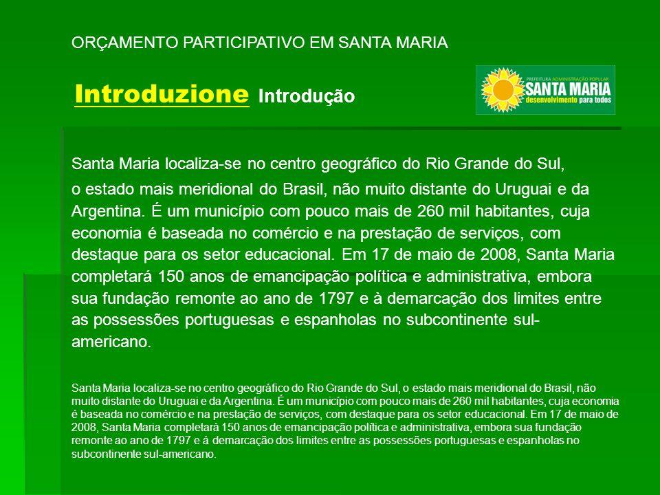 Introduzione Introdução Santa Maria localiza-se no centro geográfico do Rio Grande do Sul, o estado mais meridional do Brasil, não muito distante do U