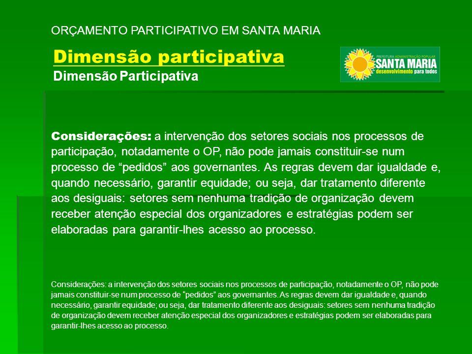 Considerações: a intervenção dos setores sociais nos processos de participação, notadamente o OP, não pode jamais constituir-se num processo de pedido