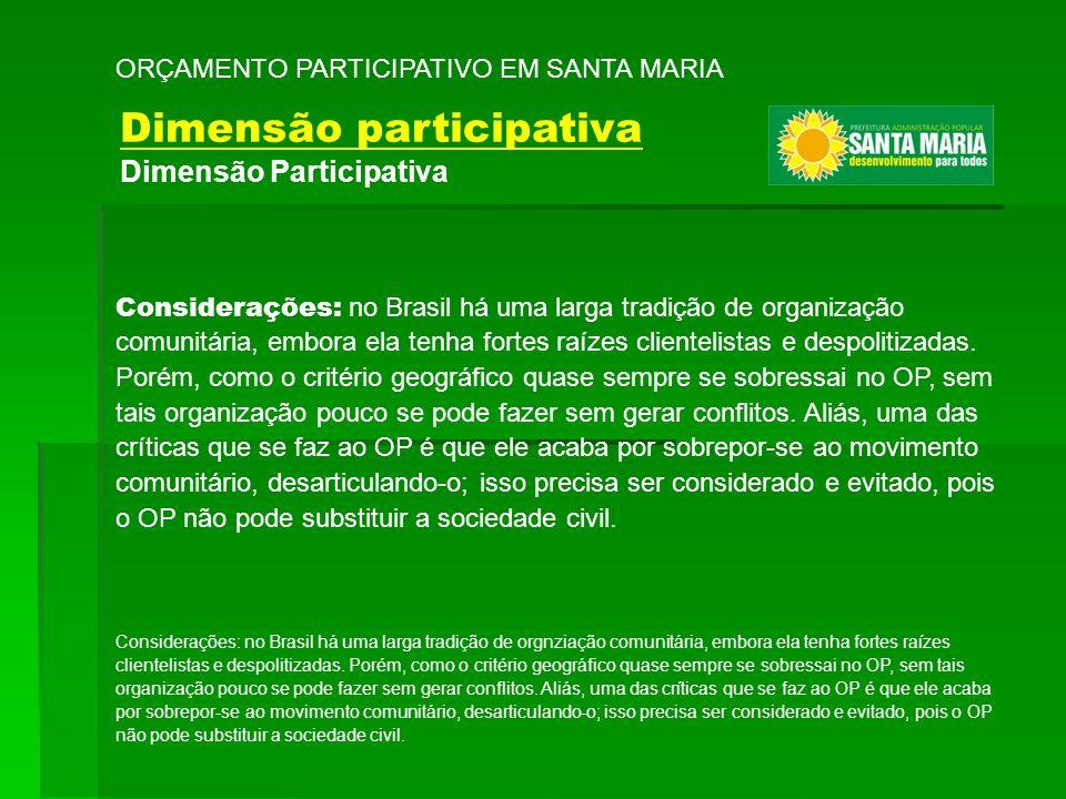 Considerações: no Brasil há uma larga tradição de organização comunitária, embora ela tenha fortes raízes clientelistas e despolitizadas. Porém, como
