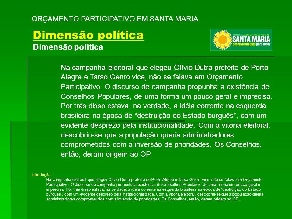 Na campanha eleitoral que elegeu Olívio Dutra prefeito de Porto Alegre e Tarso Genro vice, não se falava em Orçamento Participativo. O discurso de cam