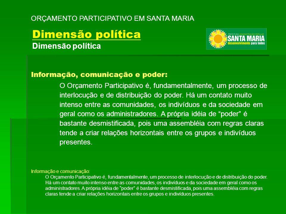 Informação, comunicação e poder: O Orçamento Participativo é, fundamentalmente, um processo de interlocução e de distribuição do poder. Há um contato