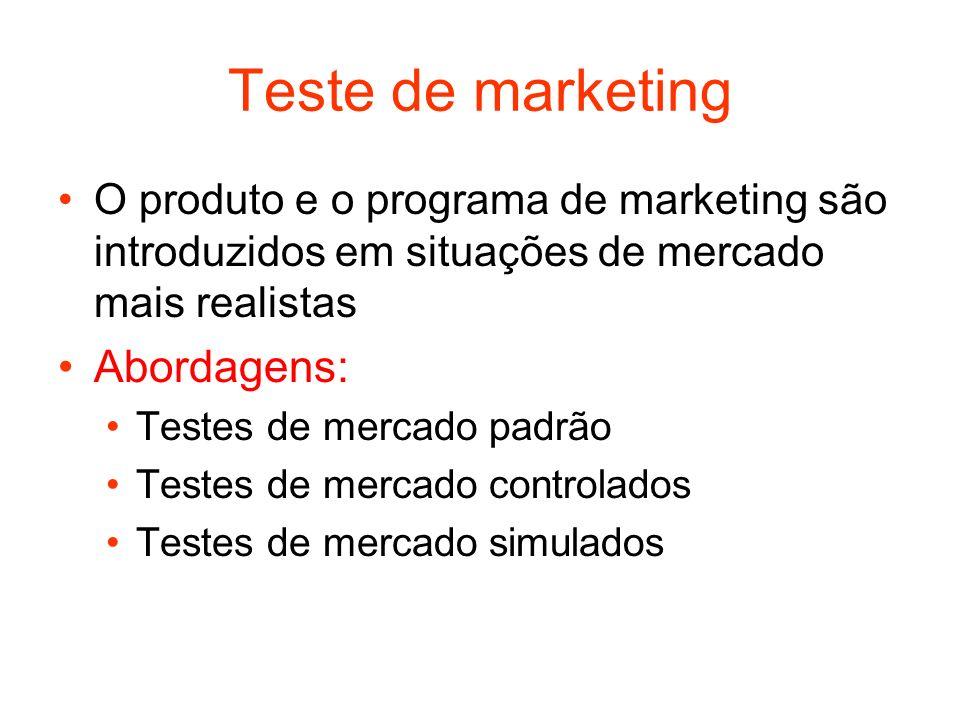Teste de marketing O produto e o programa de marketing são introduzidos em situações de mercado mais realistas Abordagens: Testes de mercado padrão Te