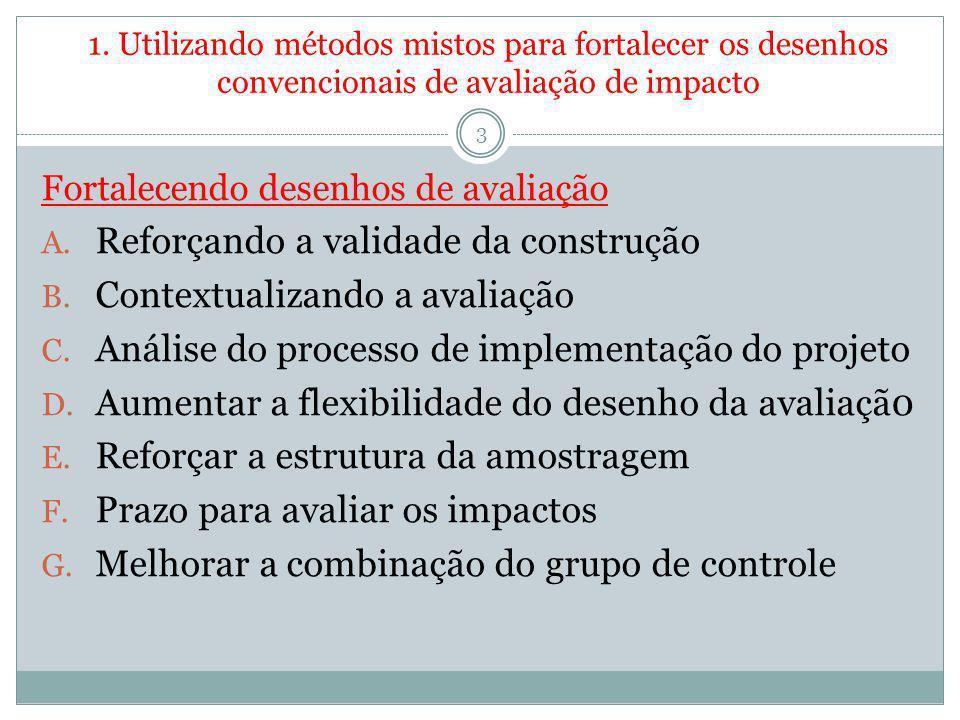 1. Utilizando métodos mistos para fortalecer os desenhos convencionais de avaliação de impacto 3 Fortalecendo desenhos de avaliação A. Reforçando a va