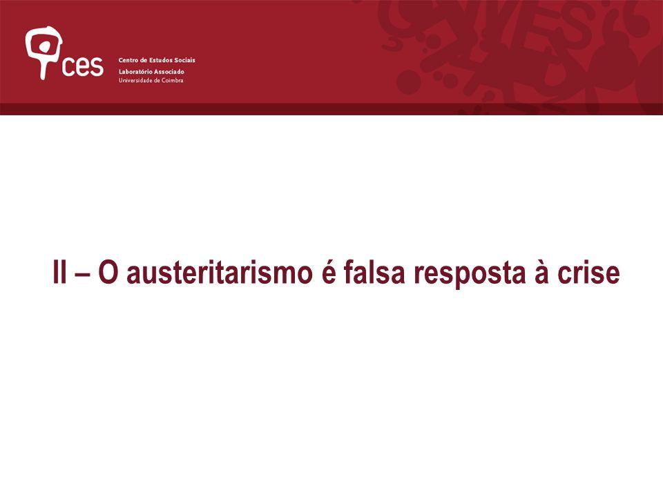 II – O austeritarismo é falsa resposta à crise