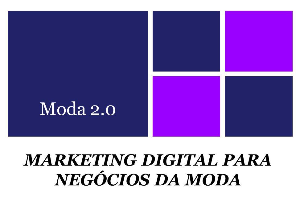 MARKETING DIGITAL PARA NEGÓCIOS DA MODA Moda 2.0