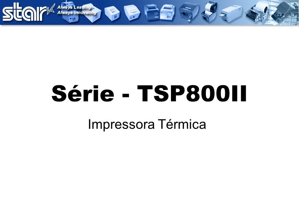 Série - TSP800II Impressora Térmica