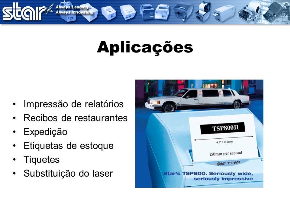 Aplicações Impressão de relatórios Recibos de restaurantes Expedição Etiquetas de estoque Tiquetes Substituição do laser