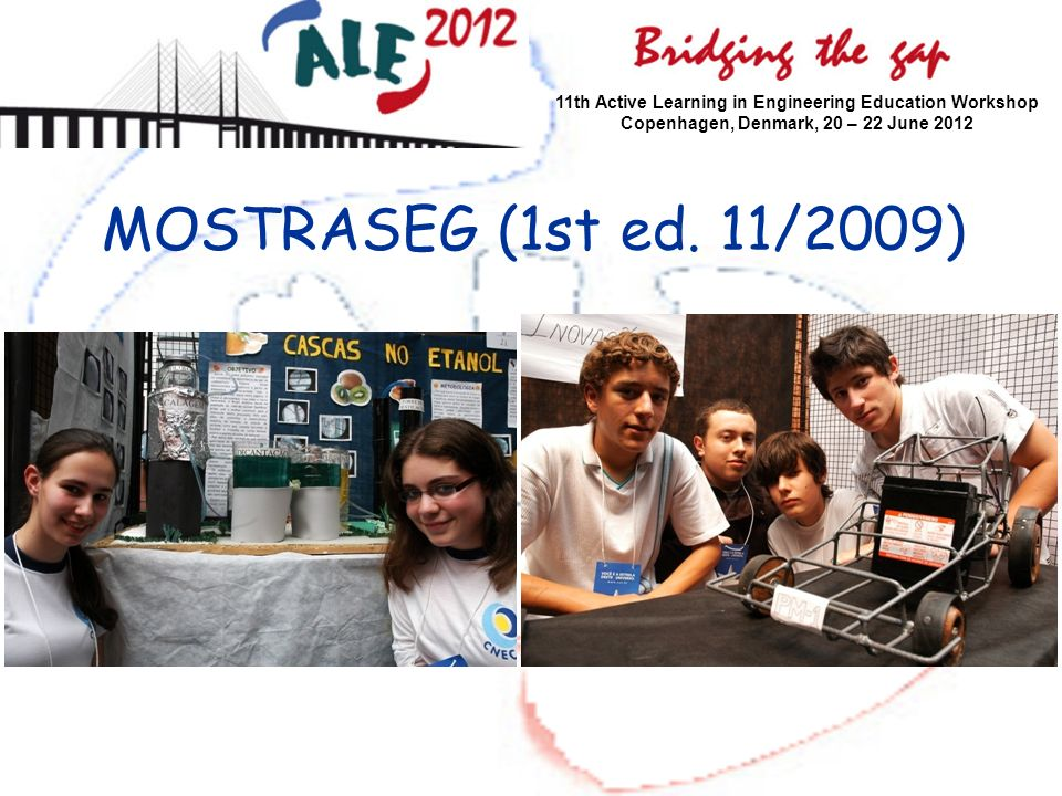 MOSTRASEG (1st ed. 11/2009) 11th Active Learning in Engineering Education Workshop Copenhagen, Denmark, 20 – 22 June 2012