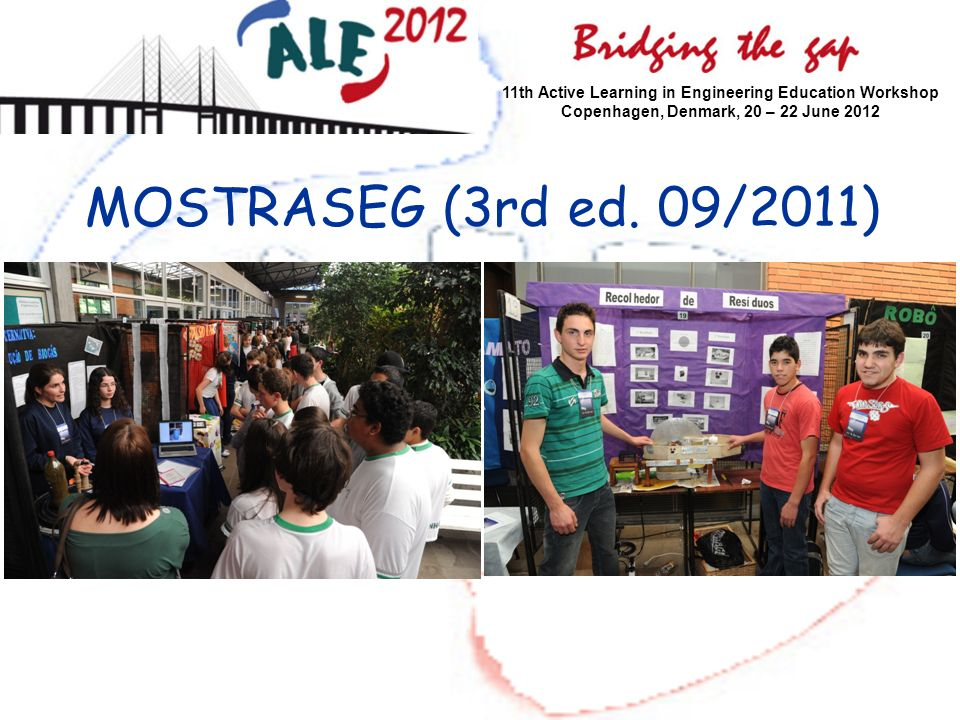 MOSTRASEG (3rd ed. 09/2011) 11th Active Learning in Engineering Education Workshop Copenhagen, Denmark, 20 – 22 June 2012