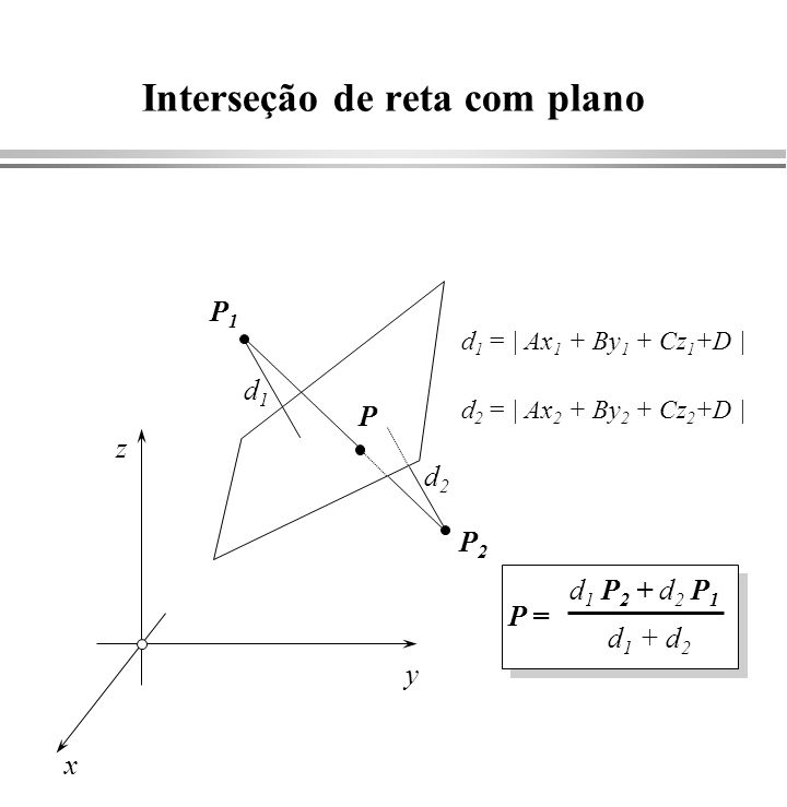 Cálculo das distâncias /* ===================== Distance ====================== ** ** This function computes and returns the distance between a ** point and a plane.