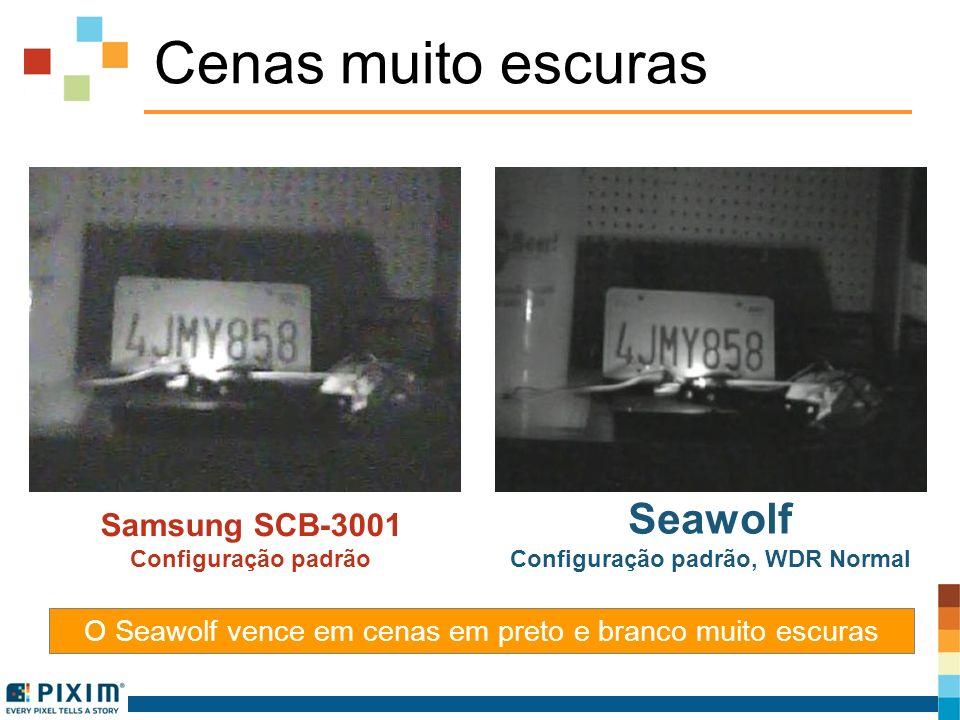Cenas muito escuras Samsung SCB-3001 Configuração padrão Seawolf Configuração padrão, WDR Normal O Seawolf vence em cenas em preto e branco muito escu