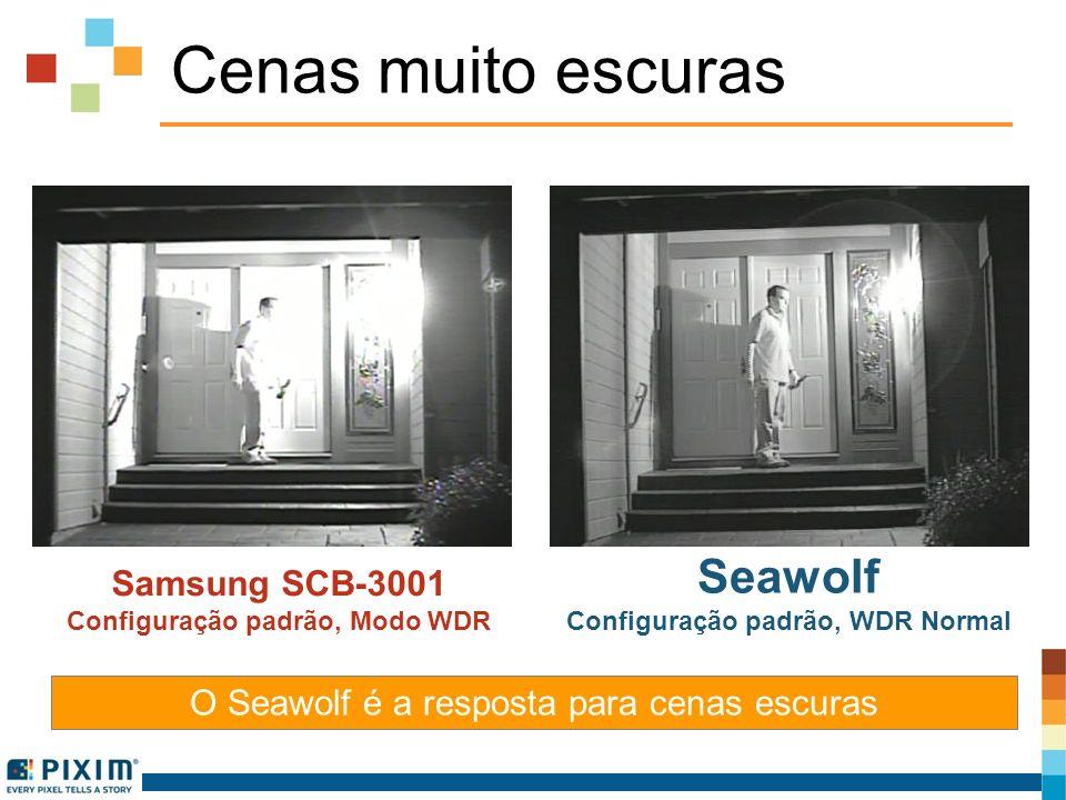Cenas muito escuras Samsung SCB-3001 Configuração padrão, Modo WDR Seawolf Configuração padrão, WDR Normal O Seawolf é a resposta para cenas escuras