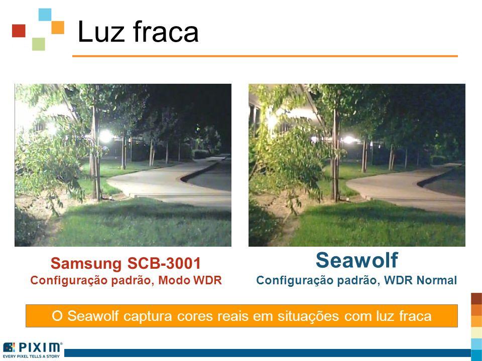 Luz fraca Samsung SCB-3001 Configuração padrão, Modo WDR Seawolf Configuração padrão, WDR Normal O Seawolf captura cores reais em situações com luz fr
