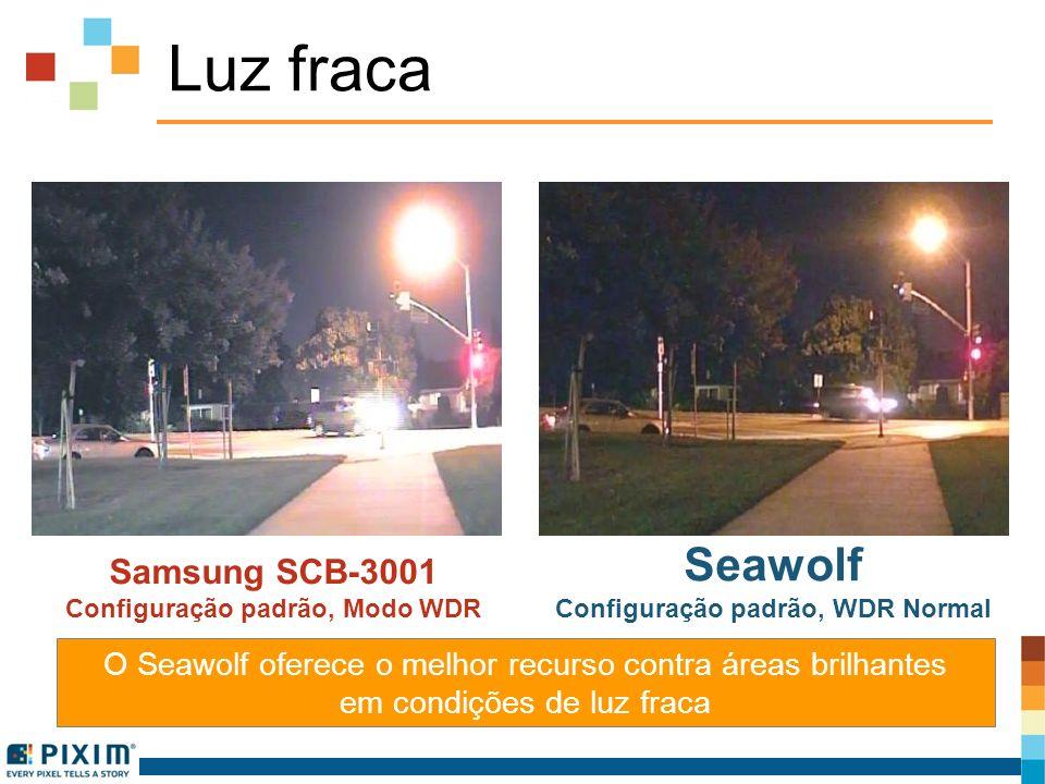 Luz fraca Samsung SCB-3001 Configuração padrão, Modo WDR Seawolf Configuração padrão, WDR Normal O Seawolf oferece o melhor recurso contra áreas brilh
