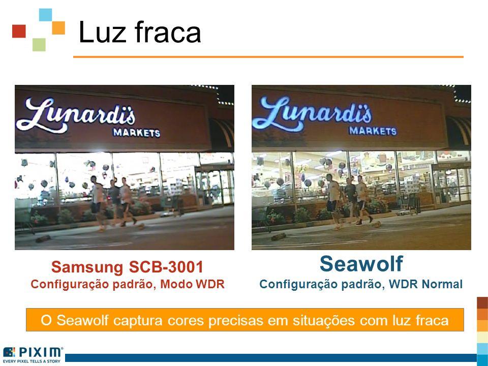 Luz fraca Samsung SCB-3001 Configuração padrão, Modo WDR Seawolf Configuração padrão, WDR Normal O Seawolf captura cores precisas em situações com luz