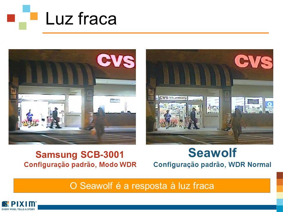 Luz fraca Samsung SCB-3001 Configuração padrão, Modo WDR Seawolf Configuração padrão, WDR Normal O Seawolf é a resposta à luz fraca