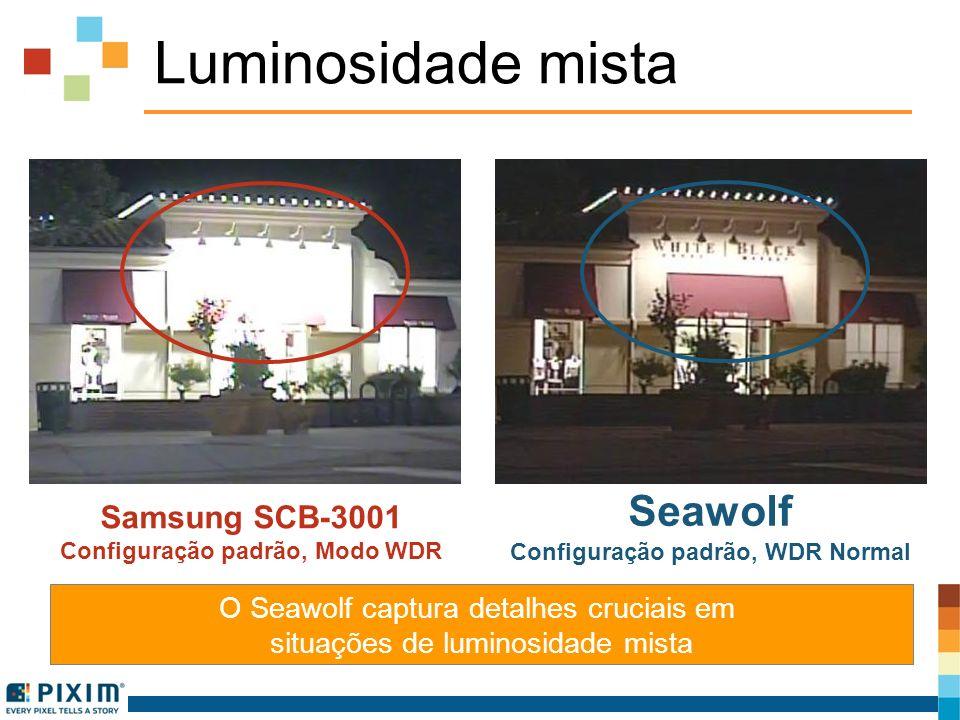 Luminosidade mista Samsung SCB-3001 Configuração padrão, Modo WDR Seawolf Configuração padrão, WDR Normal O Seawolf captura detalhes cruciais em situa