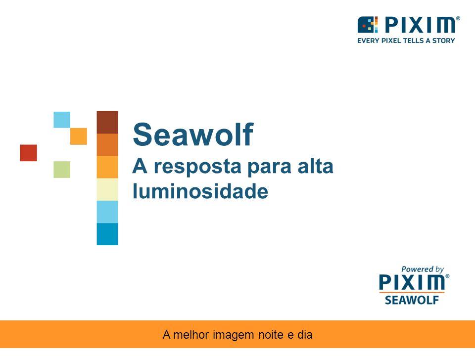 Seawolf A resposta para alta luminosidade A melhor imagem noite e dia