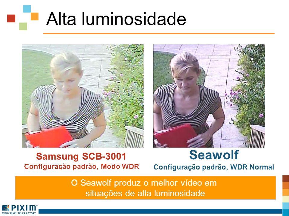 Alta luminosidade Samsung SCB-3001 Configuração padrão, Modo WDR Seawolf Configuração padrão, WDR Normal O Seawolf produz o melhor vídeo em situações