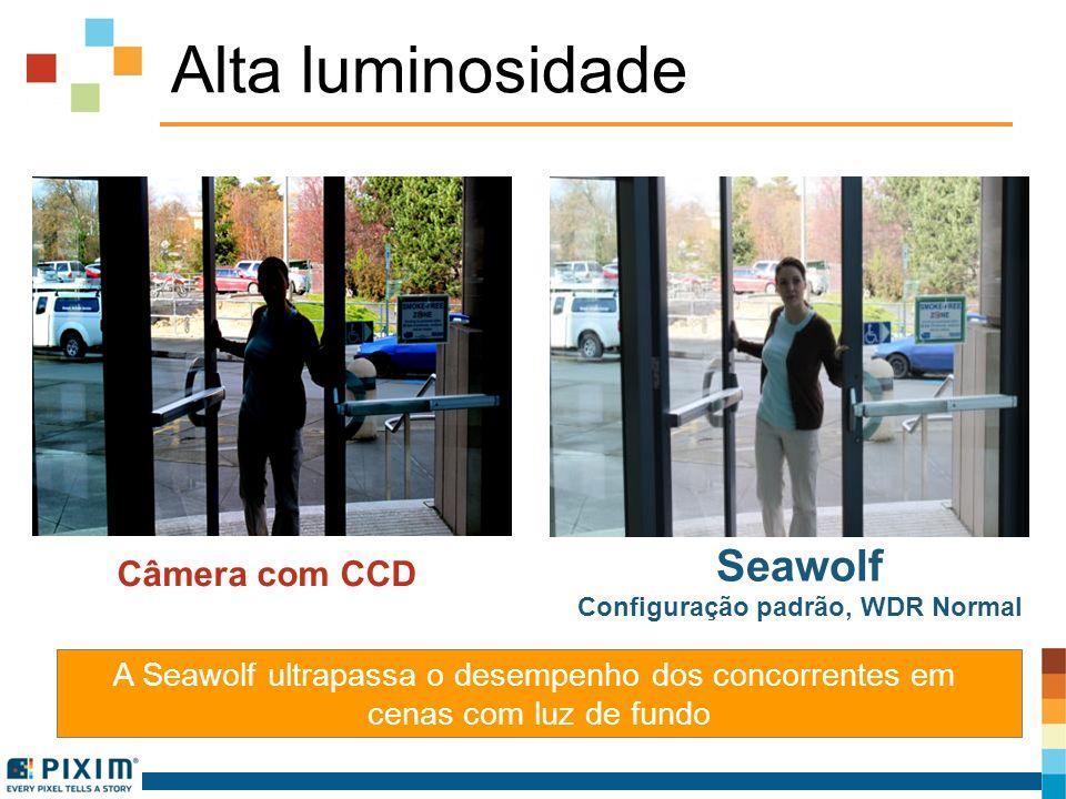 Alta luminosidade A Seawolf ultrapassa o desempenho dos concorrentes em cenas com luz de fundo Câmera com CCD Seawolf Configuração padrão, WDR Normal