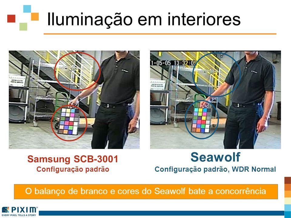 Iluminação em interiores O balanço de branco e cores do Seawolf bate a concorrência Samsung SCB-3001 Configuração padrão Seawolf Configuração padrão,