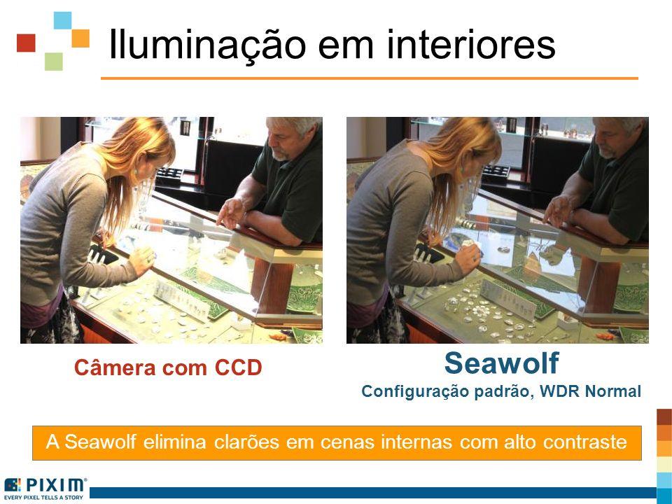 Iluminação em interiores A Seawolf elimina clarões em cenas internas com alto contraste Câmera com CCD Seawolf Configuração padrão, WDR Normal