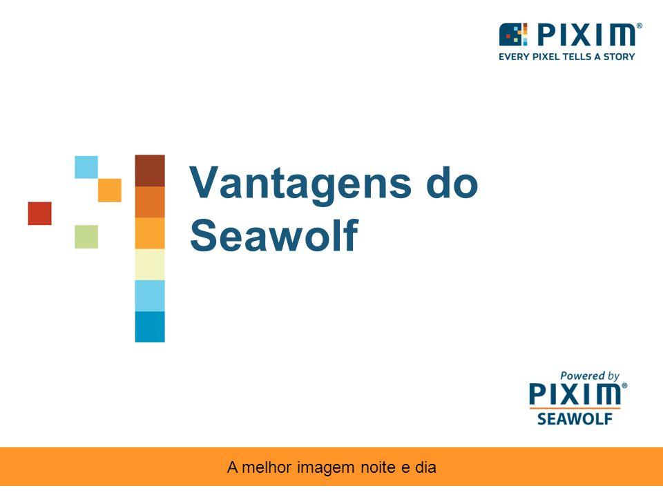 Vantagens do Seawolf A melhor imagem noite e dia