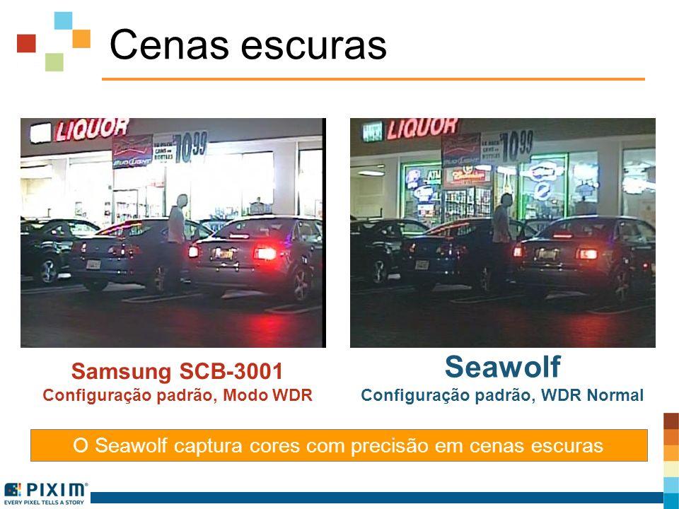 Cenas escuras Samsung SCB-3001 Configuração padrão, Modo WDR Seawolf Configuração padrão, WDR Normal O Seawolf captura cores com precisão em cenas esc