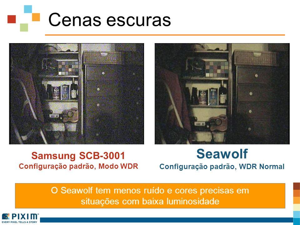 Cenas escuras Samsung SCB-3001 Configuração padrão, Modo WDR Seawolf Configuração padrão, WDR Normal O Seawolf tem menos ruído e cores precisas em sit