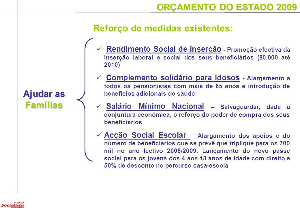 ORÇAMENTO DO ESTADO 2009 Ajudar as Famílias ORÇAMENTO DO ESTADO 2009 Rendimento Social de inserção - Promoção efectiva da inserção laboral e social do