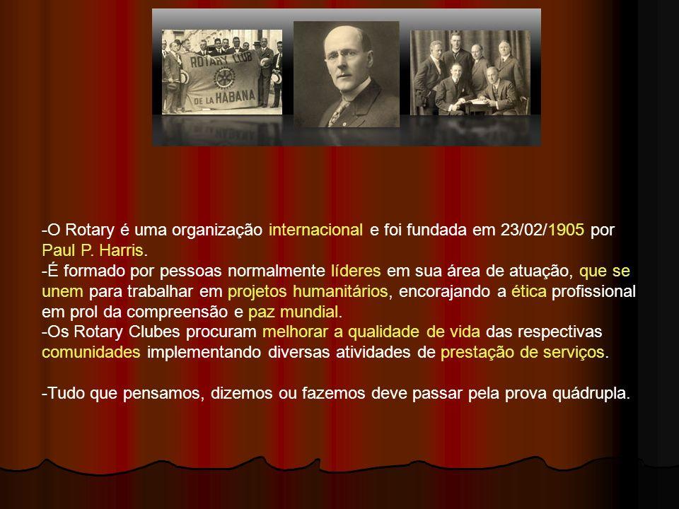 - -O Rotary é uma organização internacional e foi fundada em 23/02/1905 por Paul P.