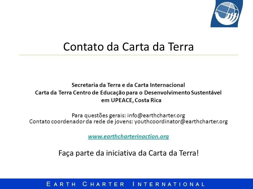 E A R T H C H A R T E R I N T E R N A T I O N A L Contato da Carta da Terra Secretaria da Terra e da Carta Internacional Carta da Terra Centro de Educ