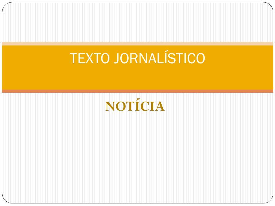 NOTÍCIA TEXTO JORNALÍSTICO