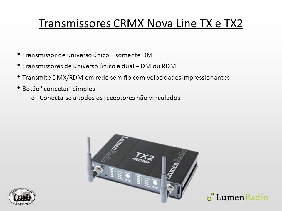 Receptor CRMX Nova Line - RX Receptores internos de universo único – DM e RDM Recebe e transmissão um universo de 5 pinos DMX O botão Conectar desconecta o receptor do transmissor