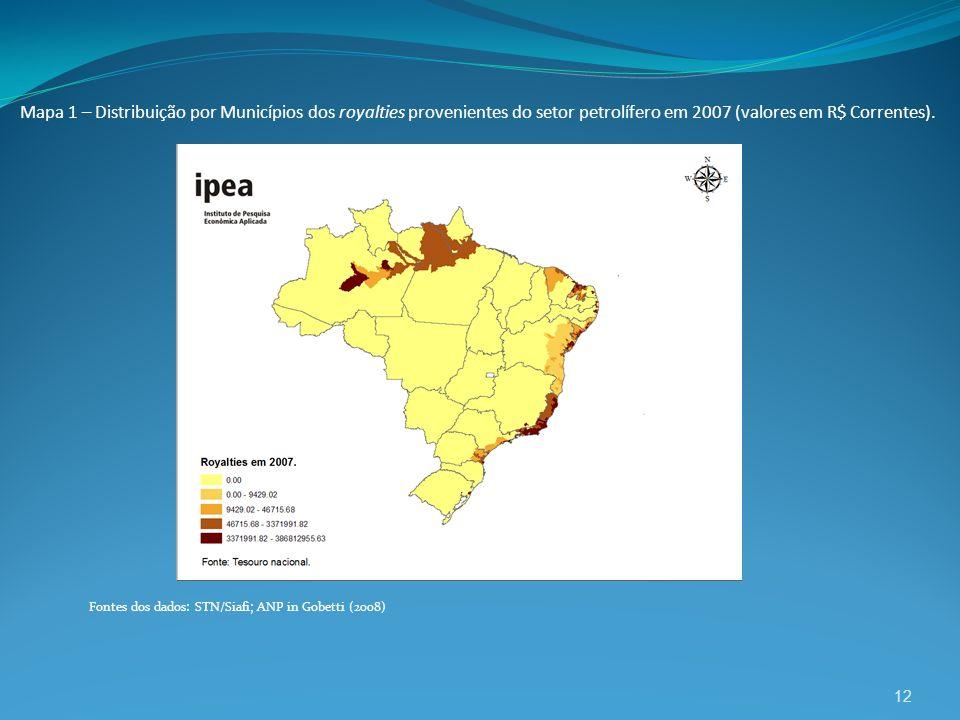 12 Mapa 1 – Distribuição por Municípios dos royalties provenientes do setor petrolífero em 2007 (valores em R$ Correntes). Fontes dos dados: STN/Siafi