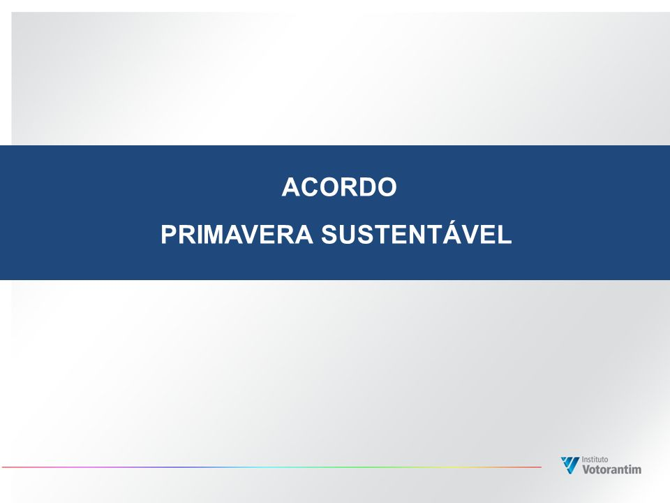 ACORDO PRIMAVERA SUSTENTÁVEL