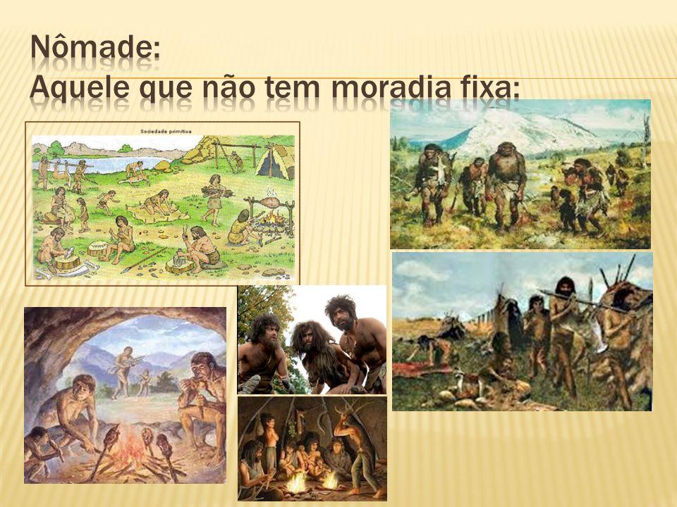 Características: O homem era nômade (Moravam em cavernas) Vivia da caça da pesca e da coleta de frutos; Passou a ter o controle do Fogo; Os instrument