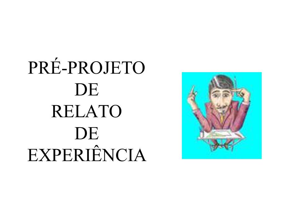 PRÉ-PROJETO DE RELATO DE EXPERIÊNCIA