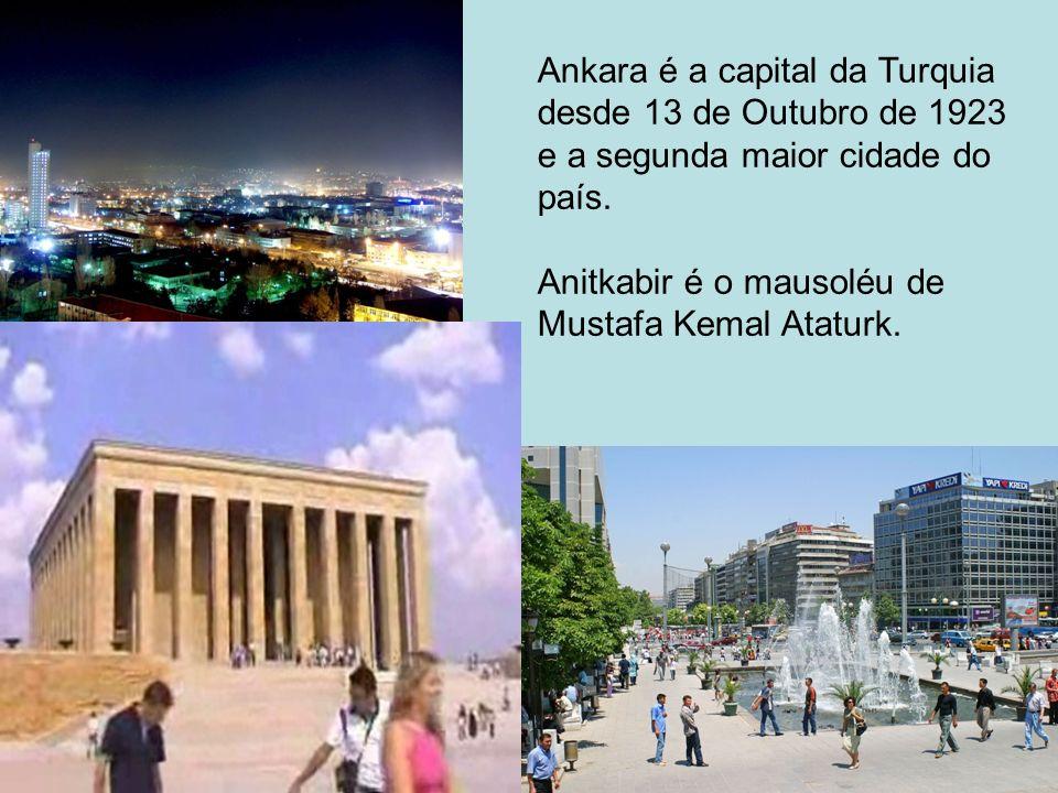 Ankara é a capital da Turquia desde 13 de Outubro de 1923 e a segunda maior cidade do país. Anitkabir é o mausoléu de Mustafa Kemal Ataturk.