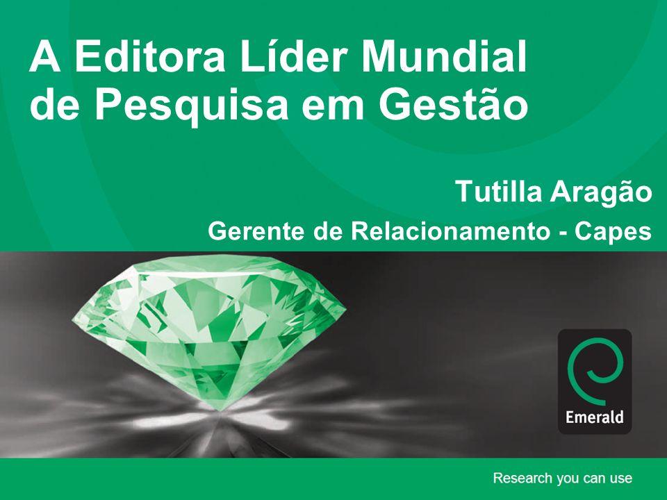 A Editora Líder Mundial de Pesquisa em Gestão Tutilla Aragão Gerente de Relacionamento - Capes