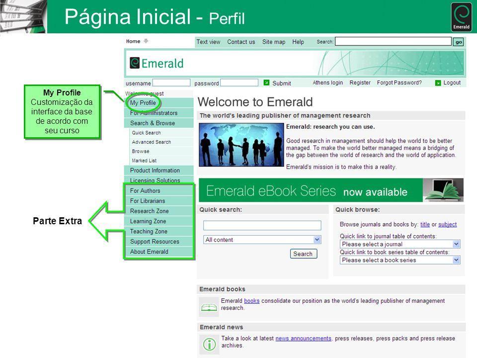 Página Inicial - Perfil Parte Extra My Profile Customização da interface da base de acordo com seu curso
