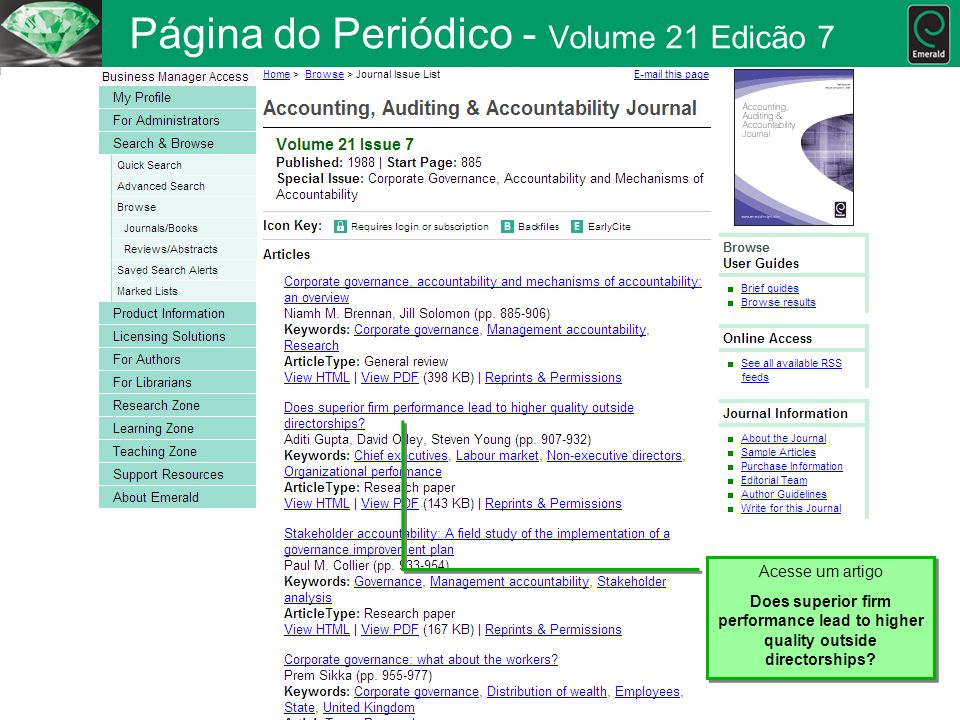 Página do Periódico - Volume 21 Edicão 7 Acesse um artigo Does superior firm performance lead to higher quality outside directorships? Acesse um artig