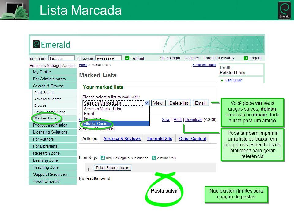 Lista Marcada Você pode ver seus artigos salvos, deletar uma lista ou enviar toda a lista para um amigo Você pode ver seus artigos salvos, deletar uma